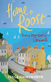 Cover of: Home to Roost: Putting Down Roots in Cornwall