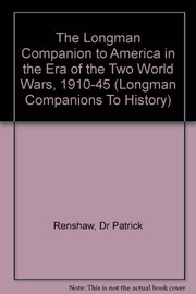 The Longman companion to America in the era of the two World Wars, 1910-45