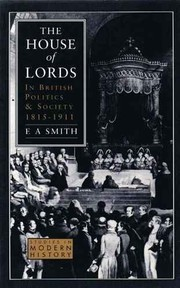 Cover of: The House of Lords in British politics and society, 1815-1911 | E. A. Smith