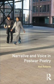 Cover of: Narrative and voice in postwar poetry | Neil Roberts