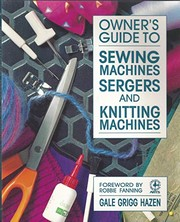 Owners guide to sewing machines, sergers, and knitting machines