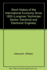 Cover of: A short history of the international economy since 1850 | William Ashworth