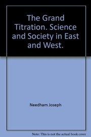 Cover of: The grand titration | Joseph Needham