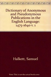 Cover of: A Dictionary of anonymous and pseudonymous publications in the English language |