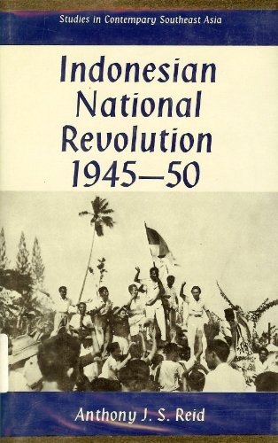 The Indonesian national revolution, 1945-1950 by Anthony Reid