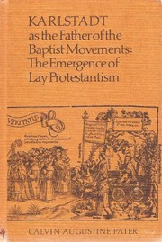 Cover of: Karlstadt as the father of the Baptist movements | Calvin Augustine Pater