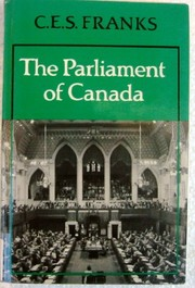 Cover of: The Parliament of Canada | C. E. S. Franks