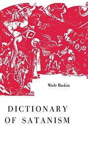 Cover of: Dictionary of Satanism. | Wade Baskin