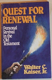 Cover of: Quest for renewal | Walter C. Kaiser