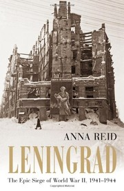 Cover of: Leningrad: The Epic Siege of World War II, 1941-1944