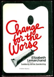 Cover of: Change for the worse | Elizabeth Lemarchand