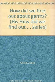 Cover of: How did we find out about germs? | Isaac Asimov