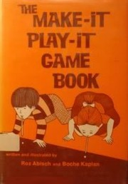 Cover of: The make-it, play-it game book | Roz Abisch