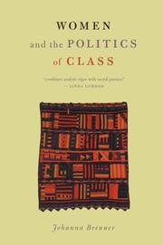 Cover of: Women and the Politics of Class | Johanna Brenner