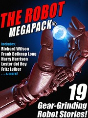 Cover of: The Robot MEGAPACK®: 19 Gear-Grinding Robot Stories!