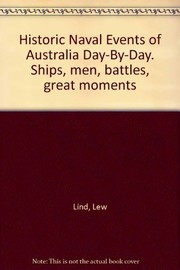Cover of: Historic naval events of Australia day-by-day | L. J. Lind