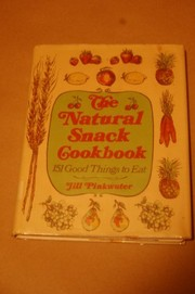 Cover of: The natural snack cookbook