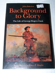 Cover of: Background to glory | John Edwin Bakeless