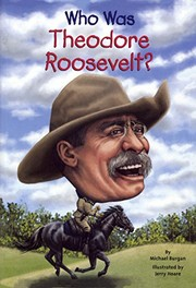 Cover of: Who Was Theodore Roosevelt?