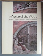 Cover of: Voice of the wood | Claude ClГ©ment