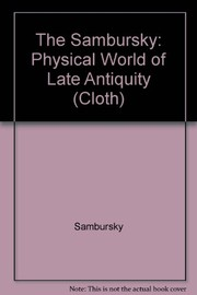 Cover of: The physical world of late antiquity