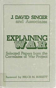 Cover of: Explaining war | J. David Singer