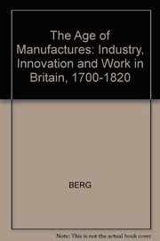 Cover of: The age of manufactures | Maxine Berg