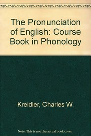 Cover of: The pronunciation of English | Charles W. Kreidler