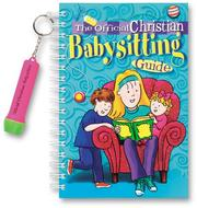 Cover of: The Official Christian Babysitting Guide with Key Chain