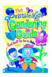 Cover of: The Christian Kids' Gardening Guide