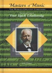 Cover of: The Life & Times of Peter Ilych Tchaikovsky (Masters of Music) (Masters of Music)