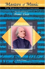 Cover of: The Life and Times of Franz Liszt (Masters of Music)