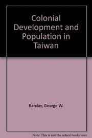 Cover of: Colonial development and population in Taiwan | George W. Barclay