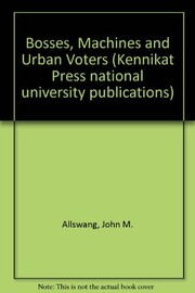 Cover of: Bosses, machines, and urban voters | John M. Allswang