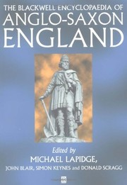 Cover of: The Blackwell encyclopaedia of Anglo-Saxon England | edited by Michael Lapidge ... [et al.].