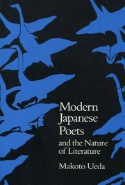 Cover of: Modern Japanese poets and the nature of literature | Makoto Ueda