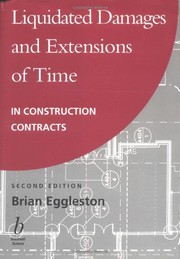 Cover of: Liquidated damages and extensions of time in construction contracts | Brian Eggleston