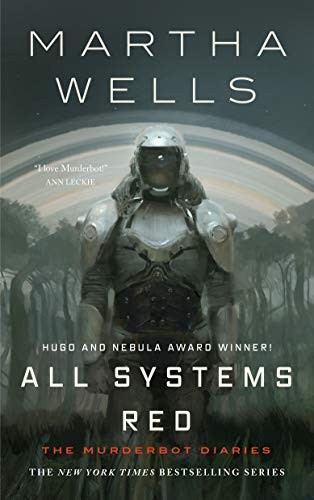 All Systems Red (Kindle Single): The Murderbot Diaries by Martha Wells