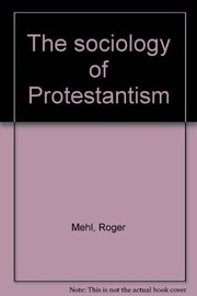 Cover of: The sociology of Protestantism. | Roger Mehl