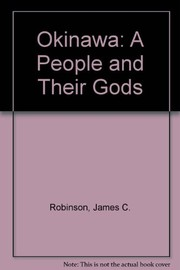 Cover of: Okinawa; a people and their gods | Robinson, James C.