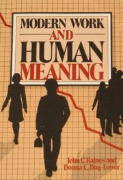 Cover of: Modern work and human meaning | John C. Raines