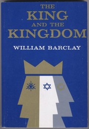 Cover of: The King and the Kingdom. | William L. Barclay