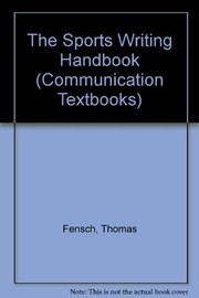 Cover of: The sports writing handbook | Thomas Fensch