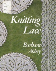 Cover of: Knitting lace. | Barbara Abbey