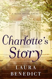 Cover of: Charlotte's Story: A Bliss House Novel