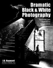 Cover of: Dramatic Black and White Photography | J. D. Hayward