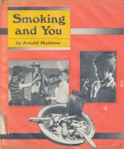 Cover of: Smoking and you | Arnold Madison