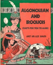 Cover of: Algonquian and Iroquois crafts for you to make | Janet D