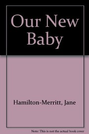 Cover of: Our new baby | Jane Hamilton-Merritt
