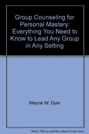 Cover of: Group counseling for personal mastery: everything you need to know to lead any group in any setting